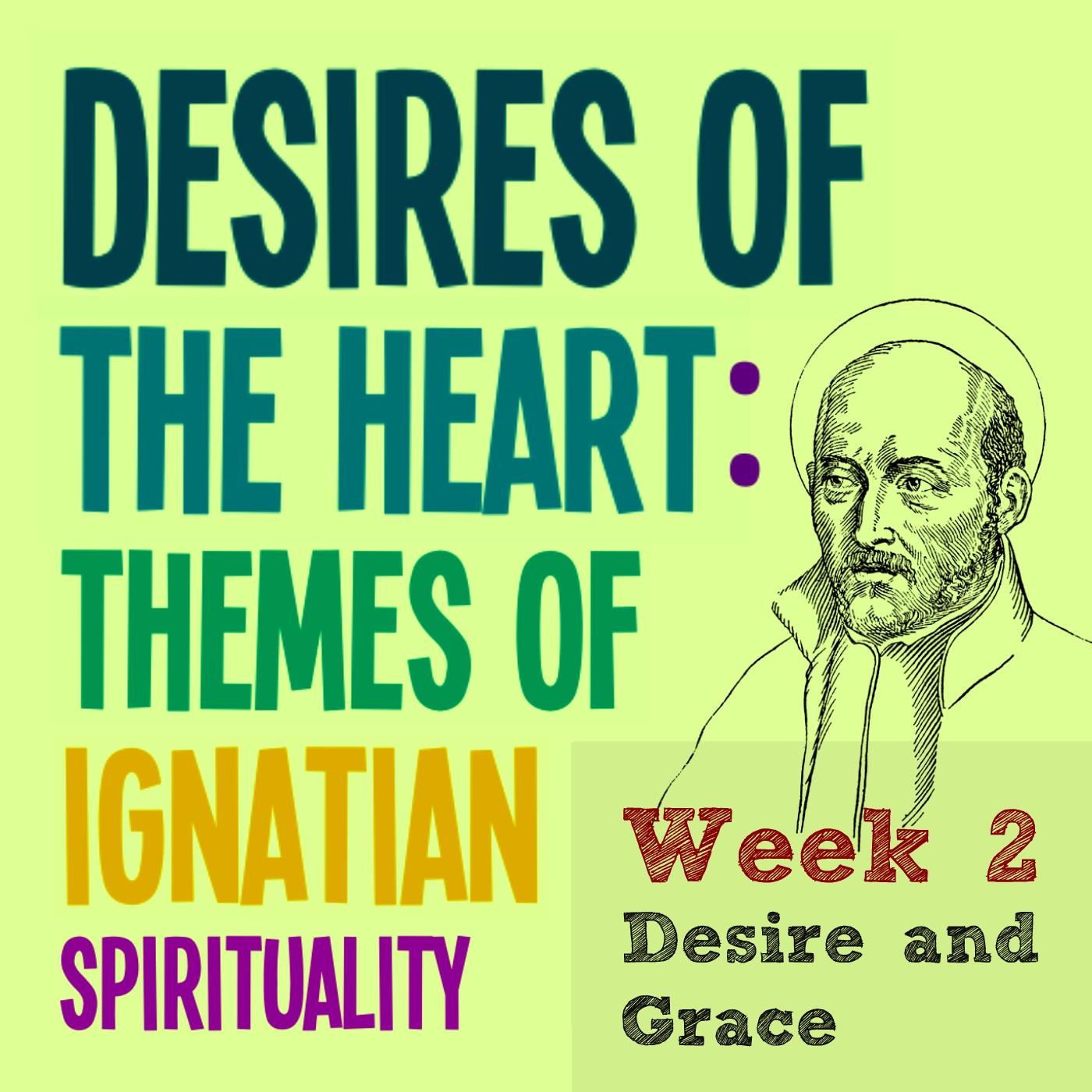 Desire & Grace – Week 2