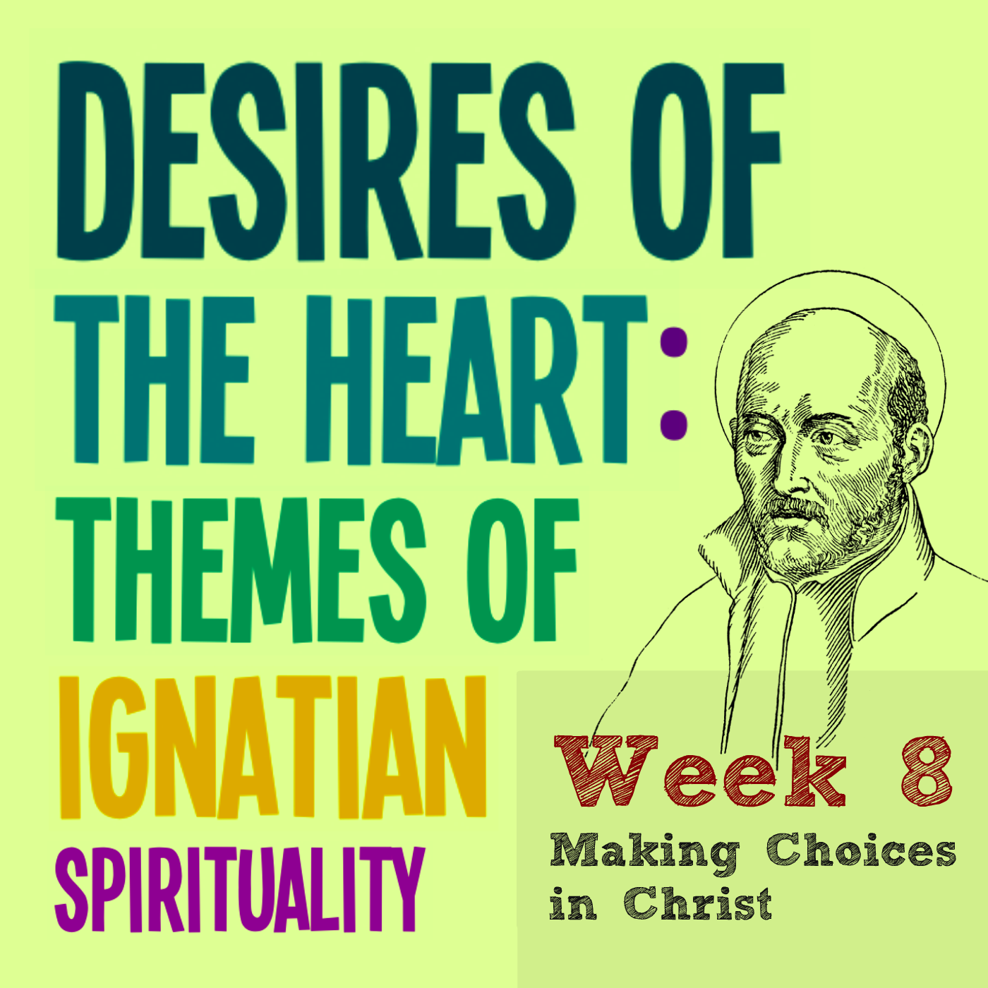 Making Choices in Christ – Week 8