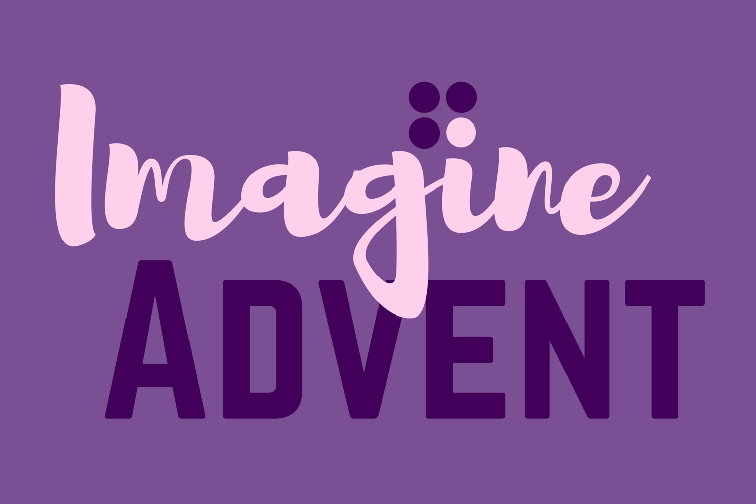 Imagine Advent – 1st Sunday
