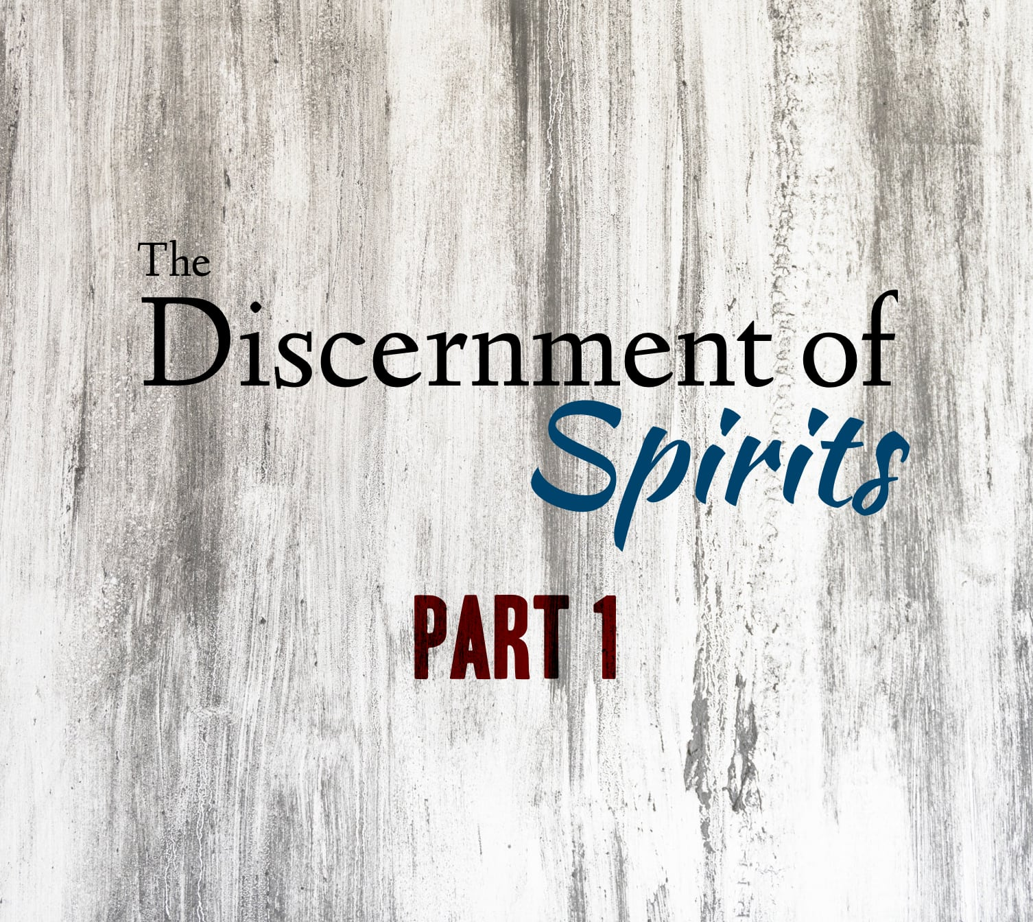 The Discernment of Spirits – Part 1