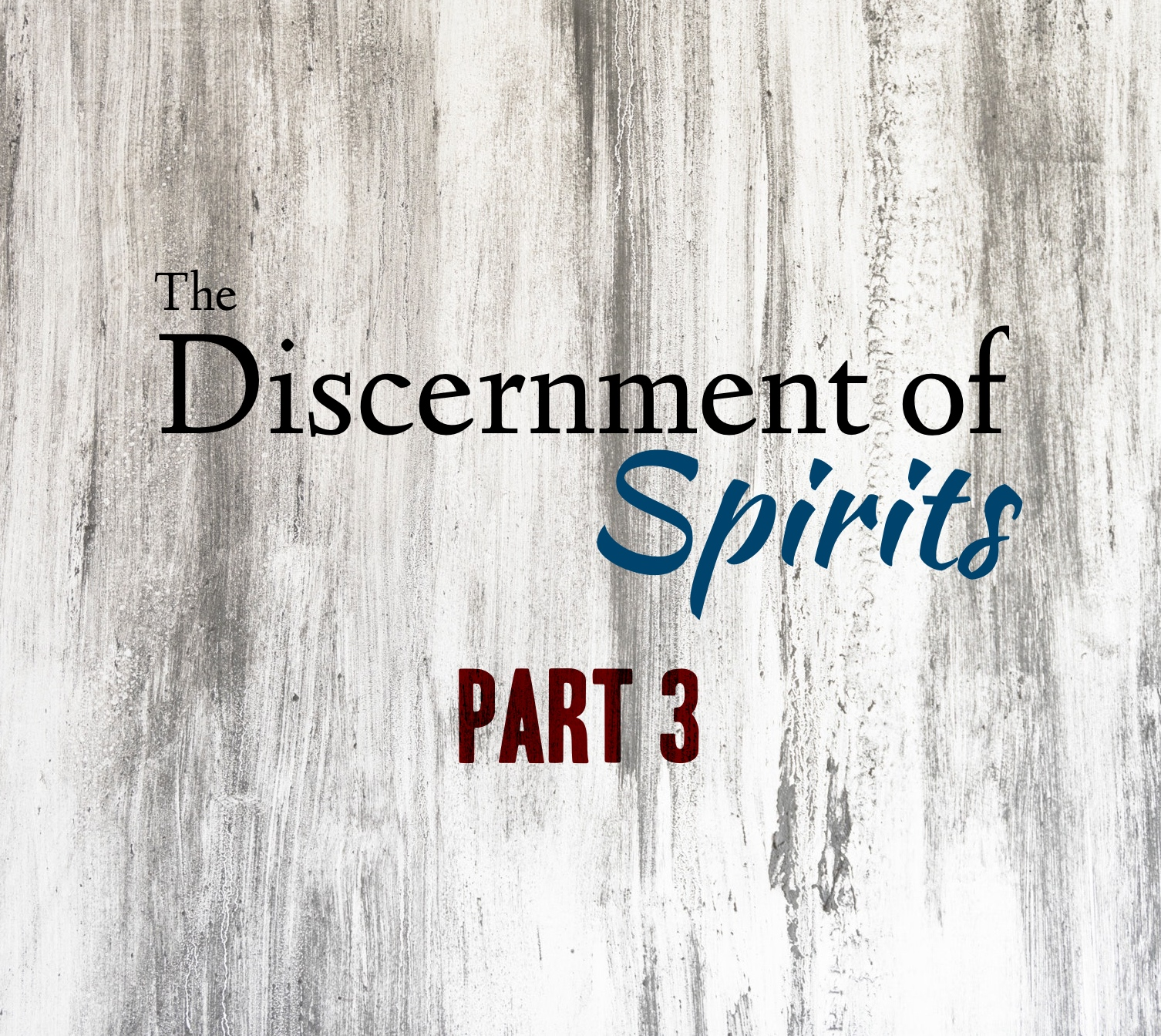 The Discernment of Spirits – Part 3